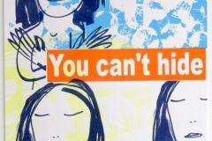 """Kerstin Lichtblau: You can't hide. Siebdruck, 70 x 50 cm, 2019<a href=""""http://www.kerstin-lichtblau.de"""">www.kerstin-lichtblau.de</a>"""